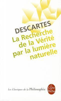 Recherche de La Verite Par Lumiere Naturelle 9782253067603