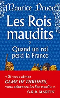 Rois Maudits T07 Quand Un Roi Perd La France 9782253021971