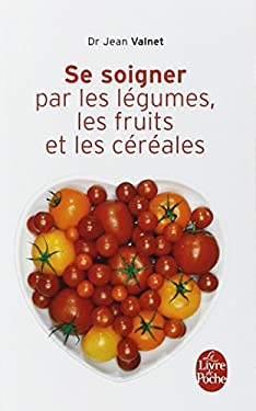 Se Soigner Par Les Legumes Les Fruits 9782253036555