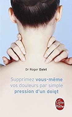 Supprimez Douleurs Par Simple Pression Doigt 9782253031468