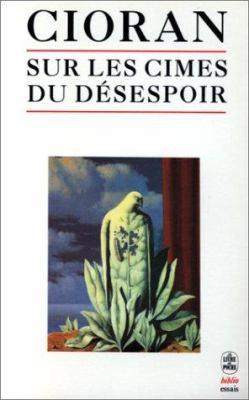 Sur Les Cimes Du Desespoir 9782253057819