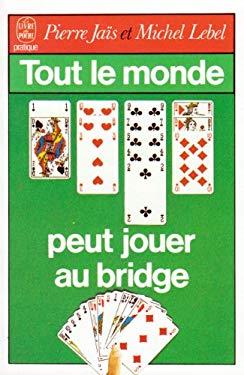 Tout Le Monde Peut Jouer Au Bridge 9782253028772