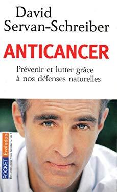 Anticancer: Prevenir Et Lutter Grace A Nos Defenses Naturelles 9782266183321