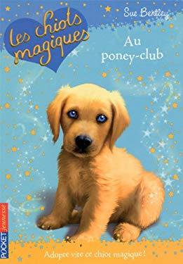 Chiots Magiques N01 Poney-Club 9782266189323