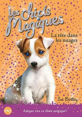 Chiots Magiques N03 La Tete (Magic Puppy) (French Edition) by Bentley, Sue