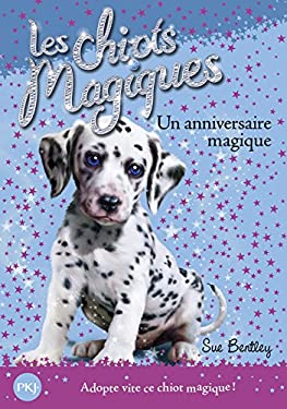Chiots Magiques N05 Un Anniver - Bentley, Sue