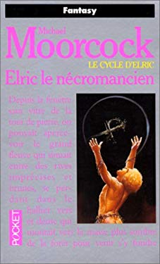 Elric le ncromancien, tome 4. Le cycle d'Elric