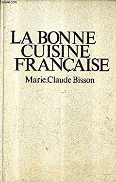 La bonne cuisine francaise (French Edition)