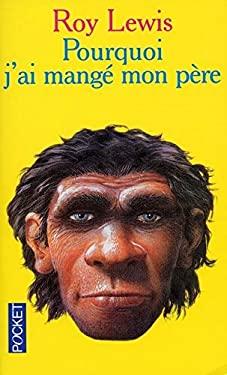 Pourquoi J'Ai Mange Mon Pere 9782266084376