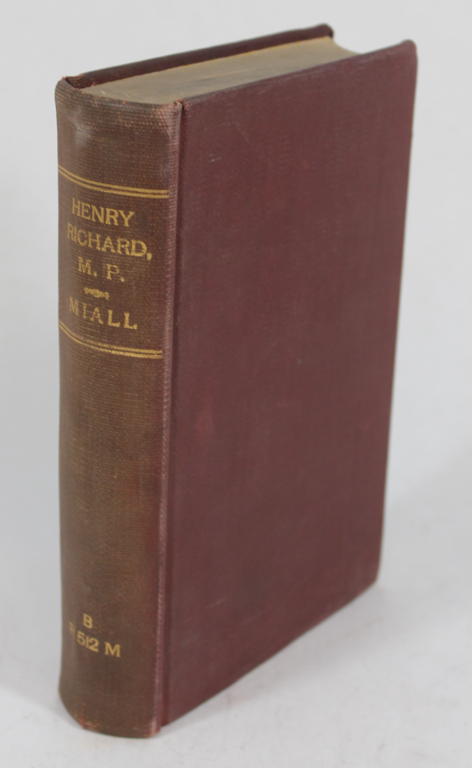 Henry Richard, M.P., a Biography BWB22723112