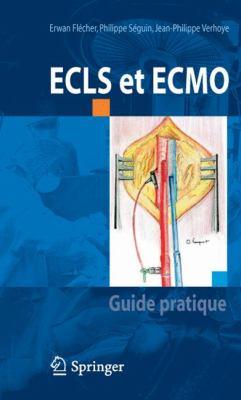 ECLS Et ECMO: Guide Pratique 9782287997723