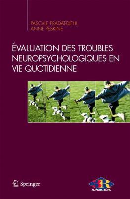 Valuation Des Troubles Neuropsychologiques En Vie Quotidienne 9782287343643