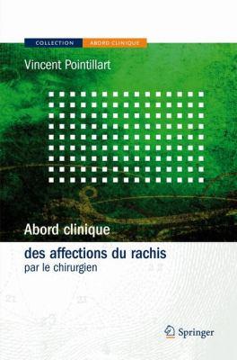 Abord Clinique Des Affections Du Rachis: Par Le Chirurgien 9782287721014