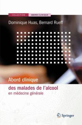 Abord Clinique Des Malades de L'Alcool: En M Decine G N Rale 9782287597695