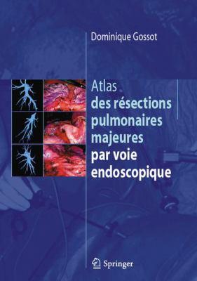 Atlas Des R Sections Pulmonaires Majeures Par Voie Endoscopique 9782287997822