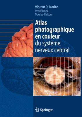 Atlas Photographique En Couleur Du Syst Me Nerveux Central 9782287990779
