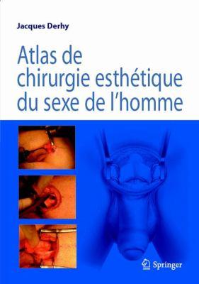 Atlas de Chirurgie Esth Tique Du Sexe de L Homme 9782287776298
