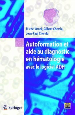 Autoformation Et Aide Au Diagnostic En Hematologie Avec Logiciel Adh 9782287771354