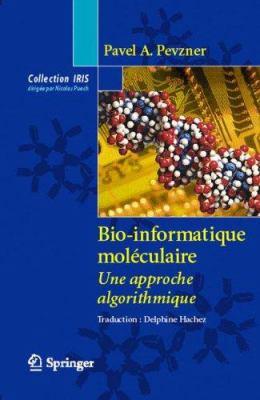 Bio-Informatique Mol Culaire: Une Approche Algorithmique 9782287339080