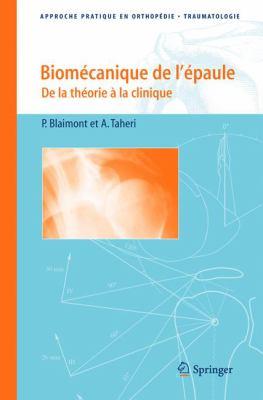 Biomecanique de L'Epaule: de La Theorie a la Clinique 9782287310911