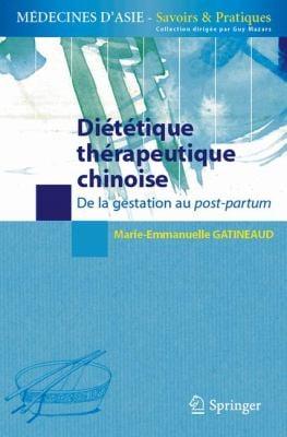 Dietetique Chinoise de la Femme Enceinte: de la Gestation Au Post-Partum 9782287994746
