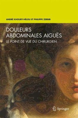 Douleurs Abdominales Aigues: Le Point de Vue Du Chirurgien 9782287990342