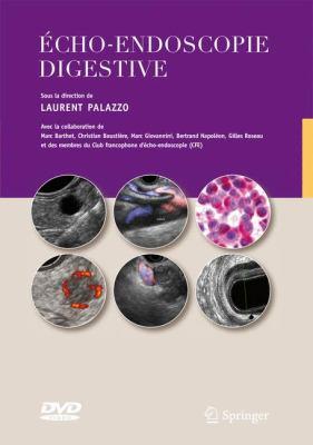 Echo-Endoscopie Digestive: Avec La Collaboration Des Membres Du Club Francophone D Cho-Endoscopie