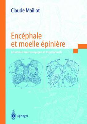 Enc Phale Et Moelle Pini Re: Anatomie Macroscopique Et Fonctionnelle 9782287597435