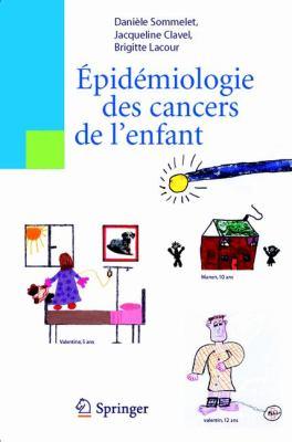 Epidemiologie Des Cancers de L'Enfant 9782287783364