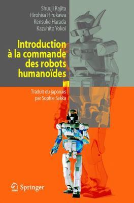 Introduction a la Commande Des Robots Humanoides: de La Modelisation a la Generation Du Mouvement 9782287877155