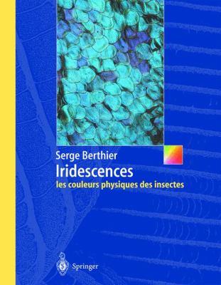 Iridescences, Les Couleurs Physiques Des Insectes 9782287005077