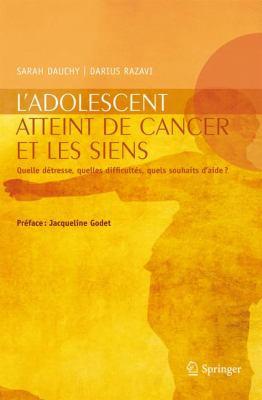 L'Adolescent Atteint de Cancer Et les Siens: Quelle Detresse, Quelles Difficultes, Quels Souhaits D'Aide? 9782287990427