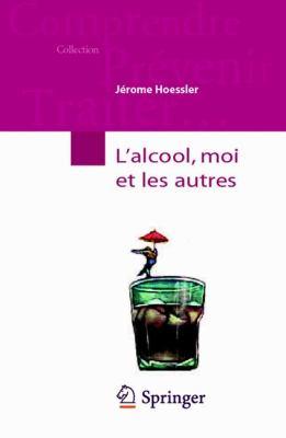 L'Alcool, Moi Et Les Autres 9782287988295