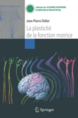 La Plasticite de la Fonction Motrice 9782287406577