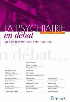 La Psychiatrie En Debat: Les Grands Entretiens de Psn (2003-2006) 9782287990458