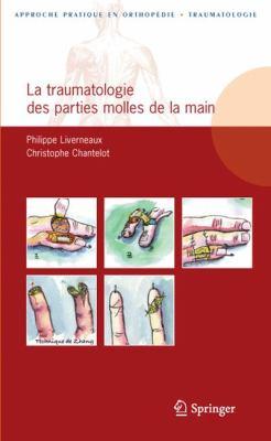 La Traumatologie Des Parties Molles de La Main 9782287990670