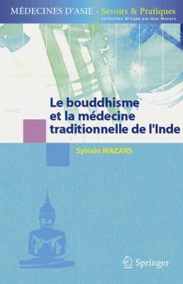 Le Bouddhisme Et La Medecine Traditionnelle de L'Inde 9782287745447