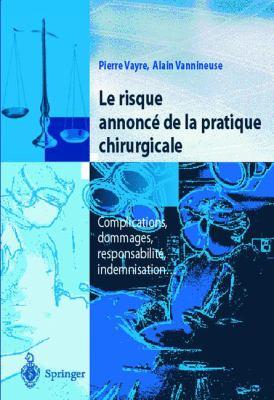 Le Risque Annonce de la Pratique Chirurgicale: Complications, Dommages, Responsabilite, Indemnisation 9782287597589