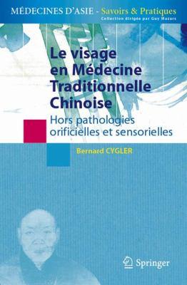 Le Visage En Medecine Traditionnelle Chinoise: Hors Pathologies Orificielles Et Sensorielles 9782287959028