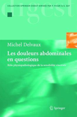 Les Douleurs Abdominales En Questions: R Le Physiopathologique de La Sensibilit Visc Rale 9782287214356