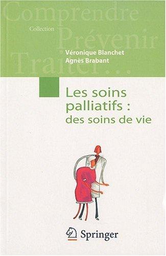 Les Soins Palliatifs: Des Soins de Vie 9782287938610