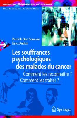 Les Souffrances Psychologiques Des Malades Du Cancer: Comment les Reconnaitre, Comment les Traiter? 9782287749469