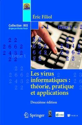 Les Virus Informatiques: Th Orie, Pratique Et Applications