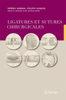 Ligatures Et Sutures Chirurgicales 9782287251665