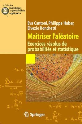 Maa(r)Triser L'Ala(c)Atoire: Exercices Ra(c)Solus de Probabilita(c)S Et Statistique 9782287340697