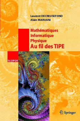 Math Matiques, Informatique, Physique. Au Fil Des Tipe 9782287223051