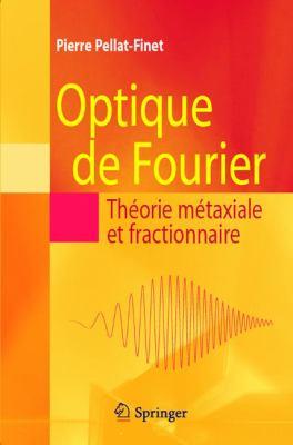 Optique de Fourier: Theorie Metaxiale Et Fractionnaire 9782287991677