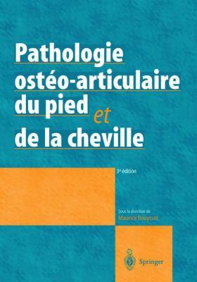 Pathologie Ost O-Articulaire Du Pied Et de La Cheville: Approche M Dico-Chirurgicale 9782287209949