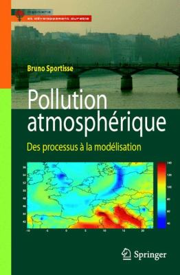 Pollution Atmospherique: Des Processus a la Modelisation 9782287749612