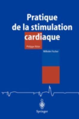 Pratique de La Stimulation Cardiaque 9782287596421